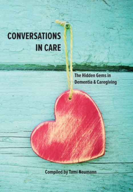 Conversations in Care: The Hidden Gems in Dementia and Caregiving